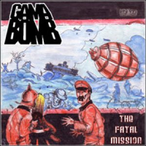 Gama Bomb - The Fatal Mission cover art