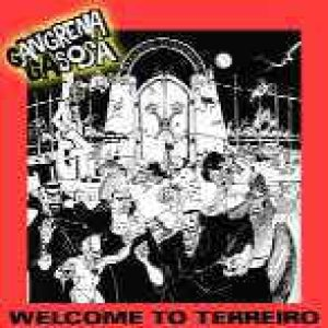 Gangrena Gasosa - Welcome to Terreiro