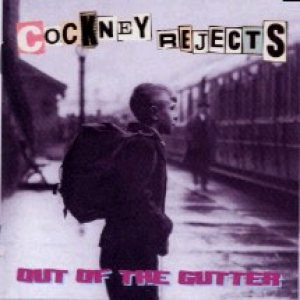 Cockney Rejects - Out of the Gutter cover art