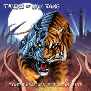 Tygers of Pan Tang - Tygers Sessions: the First Wave cover art