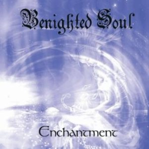 Benighted Soul - Enchantment