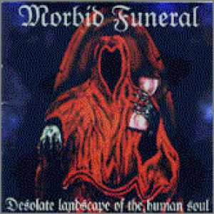 Morbid Funeral - Desolate Landscape of the Human Soul cover art