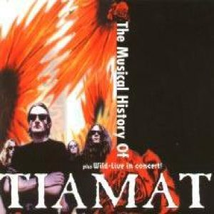 Tiamat - The Musical History of Tiamat cover art