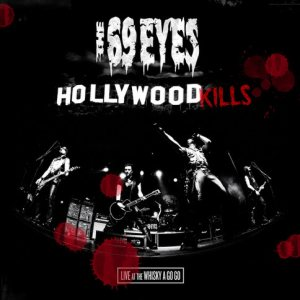 The 69 Eyes - Hollywood Kills - Live at the Whisky a Go Go cover art
