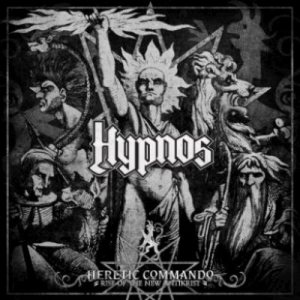 Hypnos - Heretic Commando / the Rise of New Antikrist