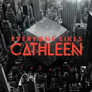 Everyone Likes Cathleen - Trials cover art