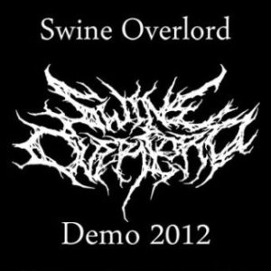 Swine Overlord - Demo 2012 cover art