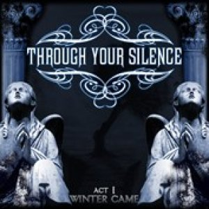 Through Your Silence - Act I - Winter Came cover art