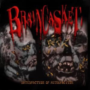 Braincasket - Satisfaction of putrefaction cover art