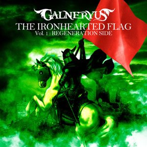 Galneryus - The IronHearted Flag, Vol. 1: Regeneration Side
