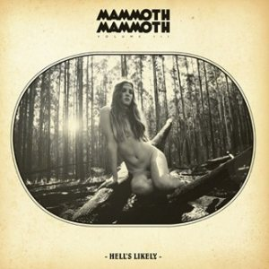 Mammoth Mammoth - Volume III - Hell's Likely cover art