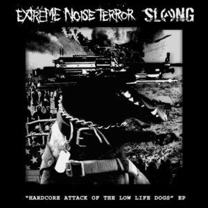 Extreme Noise Terror - Hardcore Attack of the Low Life Dogs EP cover art