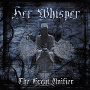 Her Whisper - The Great Unifier cover art
