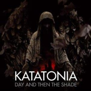 Katatonia - Day and Then the Shade cover art