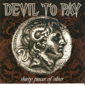 Devil To Pay - Thirty Pieces of Silver cover art