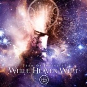 While Heaven Wept - Fear of Infinity cover art