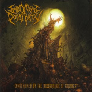Embryonic Depravity - Constrained By the Miscarriage of Conquest cover art
