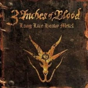 3 Inches Of Blood - Long Live Heavy Metal cover art