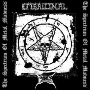 Embrional / Empheris - The Spectrum of Metal Madness