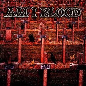Am I Blood - Am I Blood cover art
