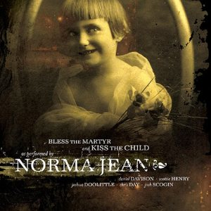 Norma Jean - Bless the Martyr and Kiss the Child cover art