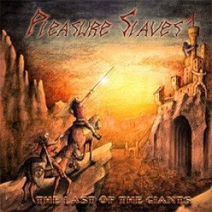 Pleasure Slaves - The Last of the Giants