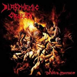 Blasphemic Cruelty - Devil's Mayhem cover art