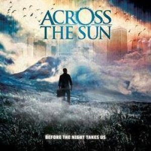 Across The Sun - Before the Night Takes Us cover art