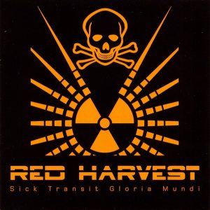 Red Harvest - Sick Transit Gloria Mundi cover art