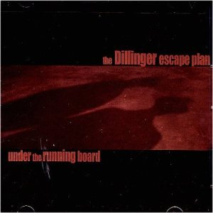 The Dillinger Escape Plan - Under the Running Board cover art