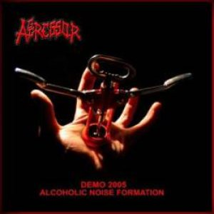 Aggressor - Alcoholic Noise Formation cover art