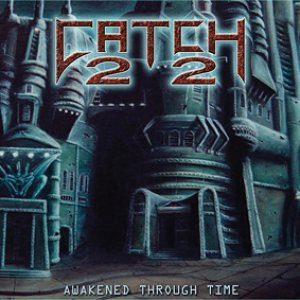 Catch 22 - Awakened Through Time cover art