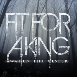 Fit For A King - Awaken the Vesper