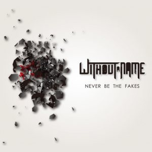 Without A Name - Never be the fakes cover art