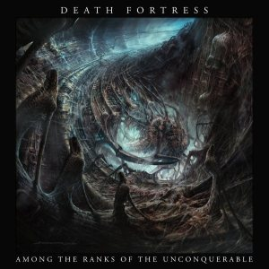 Death Fortress - Among the Ranks of the Unconquerable cover art