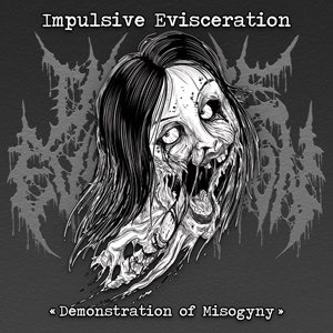 Impulsive Evisceration - Demonstration of Misogyny cover art