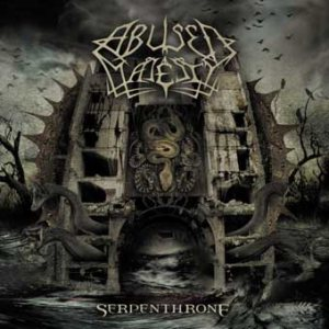 Abused Majesty - Serpenthrone cover art