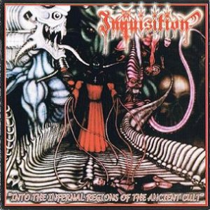 Inquisition - Into the Infernal Regions of the Ancient Cult cover art