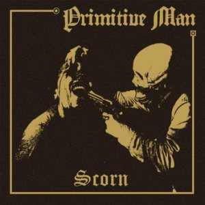 Primitive Man - Scorn cover art