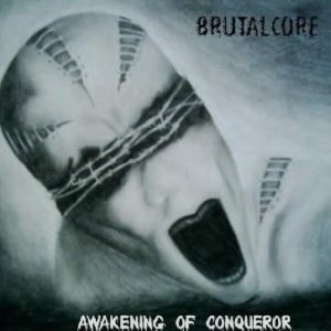 Brutalcore - Awakening of Conqueror cover art