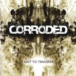 Corroded - Exit to Transfer cover art