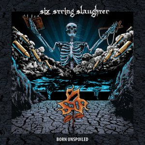 Six String Slaughter - Born Unspoiled cover art