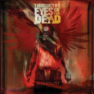 Through The Eyes Of The Dead - Bloodlust cover art
