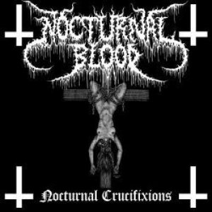 Nocturnal Blood - Nocturnal Crucifixions cover art