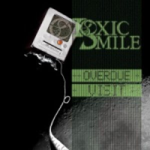 Toxic Smile - Overdue Visit cover art