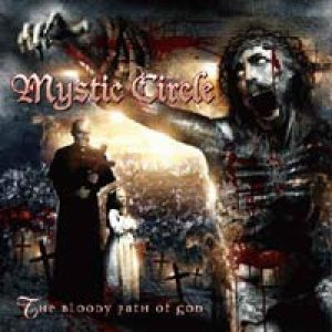 Mystic Circle - The Bloody Path of God cover art