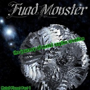Fuad Monster - Metal Planet Part 1: the Journey of Metal Engine Creation cover art