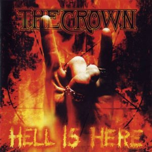 The Crown - Hell Is Here cover art