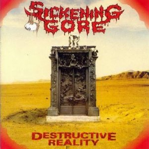 Sickening Gore - Destructive Reality cover art