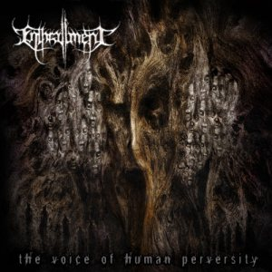 Enthrallment - The Voice of Human Perversity cover art